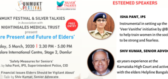 Unmukt Festival – Senior Care Solutions & Silver Talkies in association with Nightingales Medical Trust present a dialogue on SECURE PRESENT AND FUTURE OF ELDERS